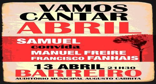 Vamos Cantar Abril - Samuel covida Manuel Freire e Francisco Fanhais